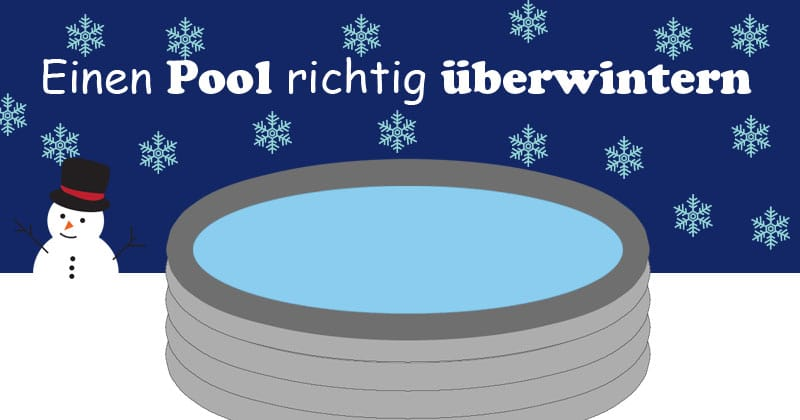 Pool überwintern: Einen Pool winterfest machen (Schritt-für-Schritt ...