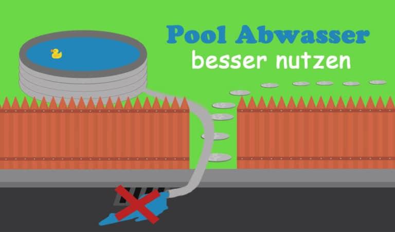 5 Möglichkeiten, um das Pool Abwasser sinnvoll zu nutzen